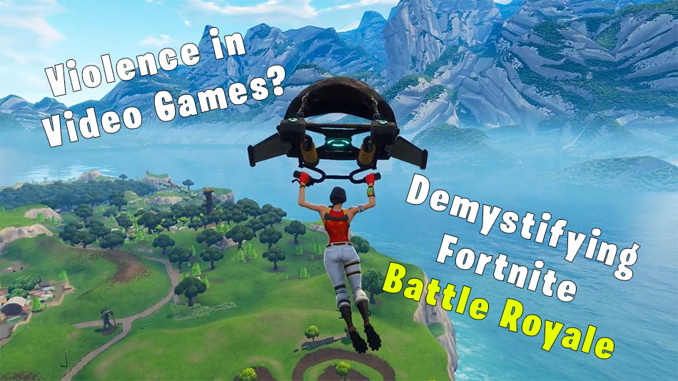 Fortnite Battle Royale Parents Guide to Violence in Video Games