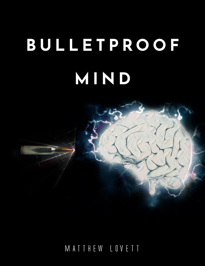Bulletproof Mind by Matthew Lovett